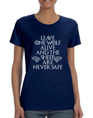 Women's T Shirt Leave One Wolf Alive Sheep Are Never Safe