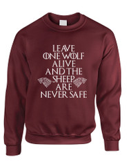 Adult Sweatshirt Leave One Wolf Alive Sheep Are Never Safe