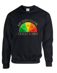 Adult Sweatshirt My Iron Bank Credit Score Lannister Cool Top