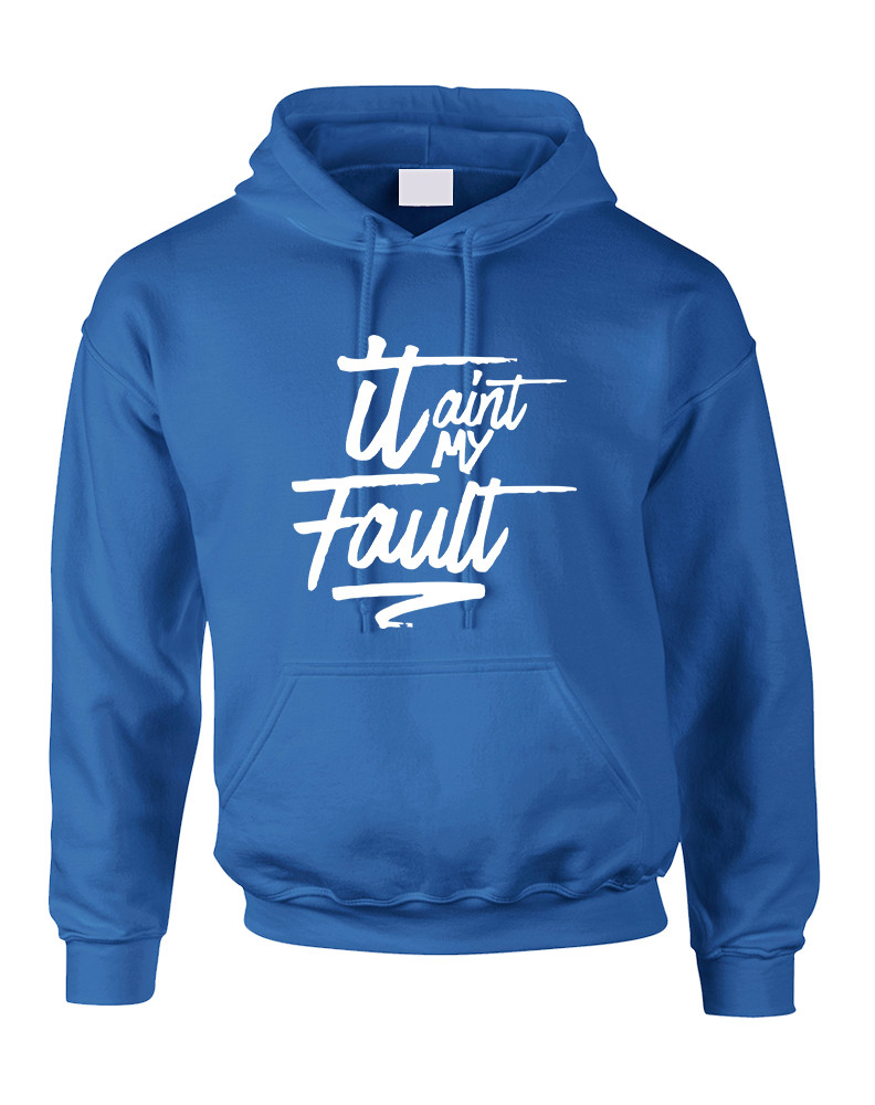 84ad5a857 Adult Hoodie It Aint My Fault Cool Trendy Troublemaker Top. Price: $31.94.  Image 1