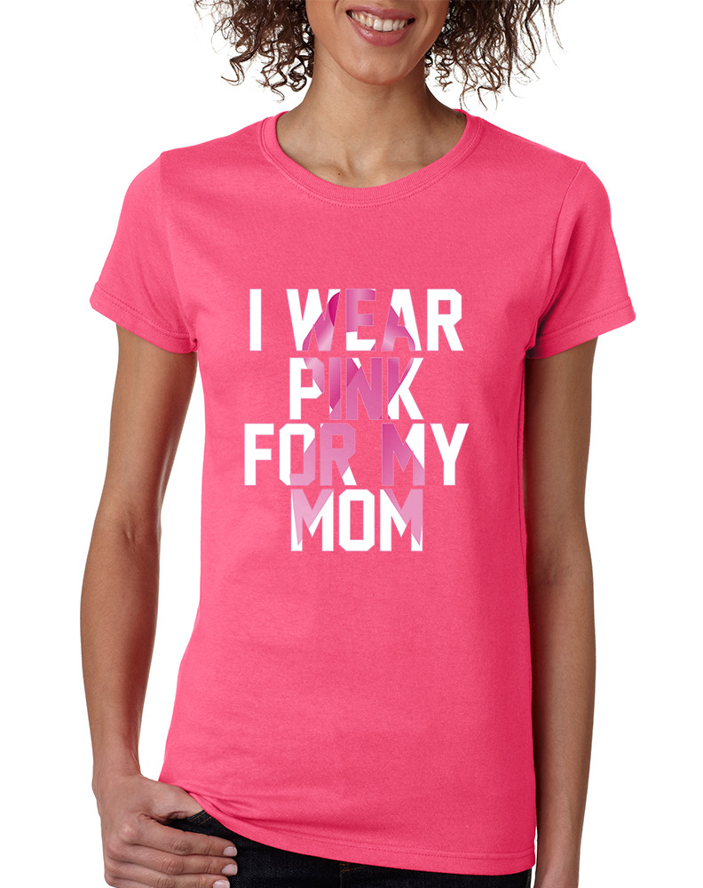 30452edf Women's T Shirt I Wear Pink For My Mom Breast Cancer Support. Price:  $20.30. Image 1