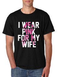 Men's T Shirt I Wear Pink For My Wife Cancer Survivor Love Tee