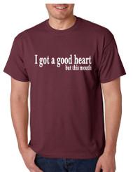 Men's T Shirt I Got A Good Heart But This Mouth Humor Funny Tshirt