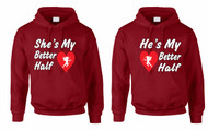 My better half couples gifts Hooded Sweatshirt