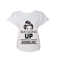BUN GOING UP ON A SCHOOL DAY Ladies Triblend Dolman