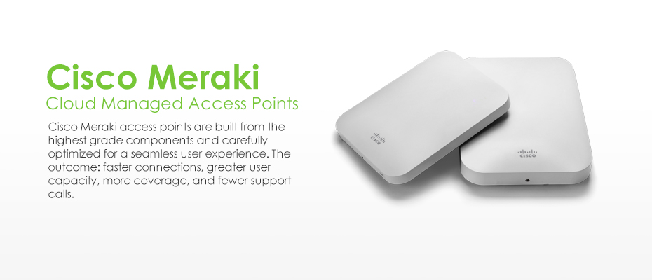 Meraki Cloud Managed AP, Get a Cloud managed solution for