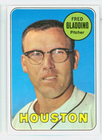 1969 Topps Baseball 58 Fred Gladding Houston Astros Excellent to Excellent Plus