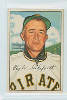 1952 Bowman Baseball 227 Clyde Sukeforth High Number Pittsburgh Pirates Excellent to Excellent Plus