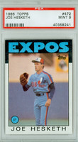 1986 Topps Baseball 472 Joe Hesketh Montreal Expos PSA 9 Mint