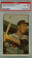 1953 Bowman Color Baseball 97 Eddie Mathews Boston Braves PSA 6 Excellent to Mint