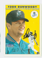 Todd Dunwoody AUTOGRAPH 2000 Fleer Tradition Royals 