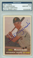 Bill Mazeroski AUTOGRAPH 1957 Topps #24 Pirates PSA/DNA AUTO GRADE GEM MINT PSA 10