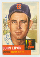 John Lipon AUTOGRAPH d.98 1953 Topps #40 SINGLE PRINT Red Sox CARD IS CLEAN VG; CRN WEAR