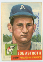 Joe Astroth AUTOGRAPH d.13 1953 Topps #103 Athletics CARD IS G/VG; SL BEND
