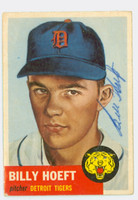 Billy Hoeft AUTOGRAPH d.10 1953 Topps #165 SINGLE PRINT Tigers CARD IS F/G; CREASES, AUTO CLEAN