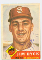 Jim Dyck AUTOGRAPH d.99 1953 Topps #177 Browns CARD IS F/G; CREASES