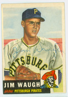 Jim Waugh AUTOGRAPH d.10 1953 Topps #178 Pirates CARD IS G/VG; SL BEND, AUTO CLEAN