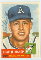 Charlie Bishop AUTOGRAPH d.93 1953 Topps #186 Athletics CARD IS CLEAN EX