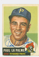 Paul LaPalme AUTOGRAPH d.10 1953 Topps #201 Pirates CARD IS CLEAN G/VG