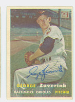 George Zuverink AUTOGRAPH d.14 1957 Topps #11 Orioles  CARD IS F/G; CREASE