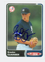 Brandon Claussen AUTOGRAPH 2003 Topps Total Yankees 