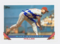 Mike Williams AUTOGRAPH 1993 Topps Phillies   [SKU:WillM13836_T93BB]
