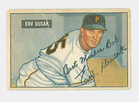 Erv Dusak AUTOGRAPH d.94 1951 Bowman #310 Pirates HIGH NUMBER CARD IS F/P; PERS, CREASE  [SKU:DusaE126_BW51BBbappl]