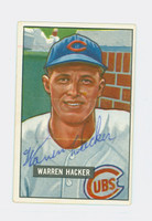 Warren Hacker AUTOGRAPH d.02 1951 Bowman #318 Cubs HIGH NUMBER CARD IS VG/EX