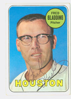 Fred Gladding AUTOGRAPH d.15 1969 Topps #58 Astros CARD IS VG; AUTO CLEAN  [SKU:GladF1866_T69BBAP]