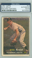 Dick Groat AUTOGRAPH 1957 Topps #12 Pirates PSA/DNA CARD IS G/VG; CRN WEAR  [SKU:GroaD1875_T57BBAPpa]