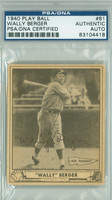 Wally Berger AUTOGRAPH d.88 1940 Play Ball #81 Reds PSA/DNA CARD IS CLEAN VG; CRN WEAR
