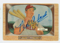 Mel Clark AUTOGRAPH d.14 1955 Bowman #41 Phillies CARD IS VG; AUTO CLEAN