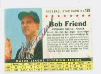Bob Friend AUTOGRAPH 1961 Post #125 Pirates BOX CARD IS F/P; SM TEAR, AUTO CLEAN