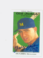 Bobby Hughes AUTOGRAPH 1995 Signature T-95 Old Judge Design Autograph Issue Brewers CERTIFIED   [SKU:HughB12038_SIGN95Nxce]
