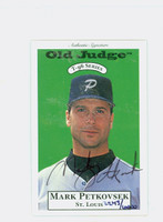 Mark Petkovsek AUTOGRAPH 1996 Signature T-96 Old Judge Design Autograph Issue Cardinals CERTIFIED   [SKU:PetkM12975_SIGN96Nxce]
