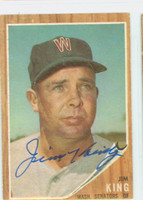 Jim King AUTOGRAPH d.15 1962 Topps #42 Senators CARD IS VG/EX; OC T/B, AUTO CLEAN