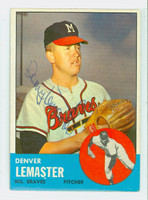 Denny Lemaster AUTOGRAPH 1963 Topps #74 Braves CARD IS SHARP EX  [SKU:LemaD1283_T63BBC]