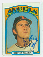 Rickey Clark AUTOGRAPH 1972 Topps #462 Angels CARD IS G/VG; CRN WEAR, AUTO CLEAN