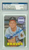 Claude Raymond AUTOGRAPH 1969 Topps #446 Braves PSA/DNA BLUE SLIP; CARD IS SHARP EXMT