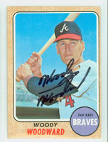 Woody Woodward AUTOGRAPH 1968 Topps #476 Braves CARD IS VG/EX, AUTO CLEAN