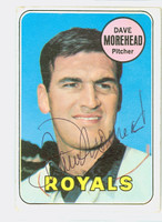 Dave Morehead AUTOGRAPH 1969 Topps #29 Royals CARD IS G/VG; CRN WEAR, AUTO CLEAN