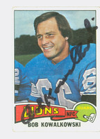 Bob Kowalkowski AUTOGRAPH d.09 1975 Topps Football #304 Lions CARD IS G/VG: CRN WEAR