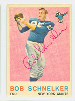 Bob Schnelker AUTOGRAPH d.16 1959 Topps Football #128 Giants CARD IS F/G; LT CREASES