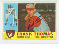 Frank Thomas AUTOGRAPH 1960 Topps #95 Cubs CARD IS CLEAN VG/EX; WRT ON FRONT  [SKU:ThomF705_T60BBcc]