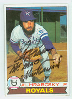 Al Hrabosky AUTOGRAPH 1979 Topps #45 Royals INSCR 'THE MAD HUNGARIAN' 