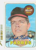Dick Kelley AUTOGRAPH d.91 1969 Topps #359 Padres CARD IS G/VG, AUTO CLEAN