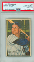 Hank Bauer AUTOGRAPH d.07 1952 Bowman #65 Yankees AUTOGRAPH GRADE 9 PSA/DNA CARD IS CLEAN EX/MT