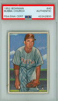Bubba Church AUTOGRAPH d.01 1952 Bowman #40 Phillies PSA/DNA CARD IS CLEAN EX