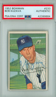 Bob Kuzava AUTOGRAPH d.17 1952 Bowman #233 Yankees HIGH NUMBER PSA/DNA CARD IS EX