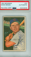 Eddie Miksis AUTOGRAPH d.05 1952 Bowman #32 Cubs PSA/DNA CARD IS CLEAN VG\EX